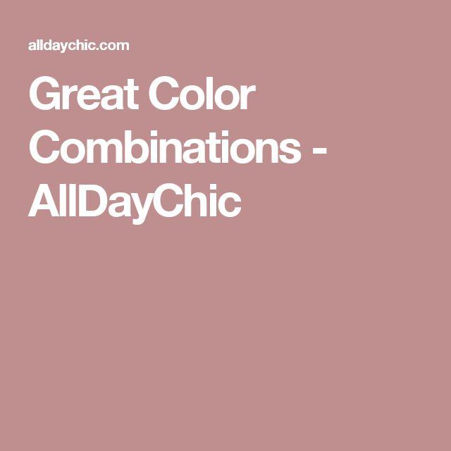 Great Color Combinations - AllDayChic