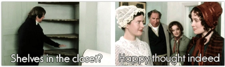 "Pride & Prejudice: ""Shelves in the closet? Happy thought indeed."" (gif)"