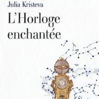 L'Horloge enchantée by Julia Kristeva on SoundCloud