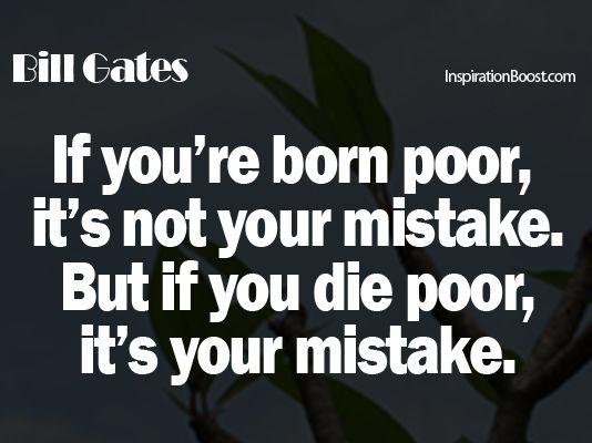 104-bill-gates-quotes-born-poor-die-poor.png (534×400)