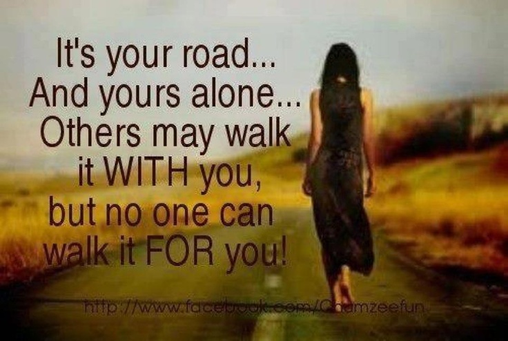 Walk it your own wayStands Strong, Walks, So True, Funny Stuff, Living, Tarot Reading, Inspiration Quotes, Roads, Quotes About Life