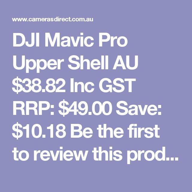 DJI Mavic Pro Upper Shell  AU $38.82 Inc GST RRP: $49.00 Save: $10.18 Be the first to review this product Be the first to ask about this product In Stock in AUSTRALIA now
