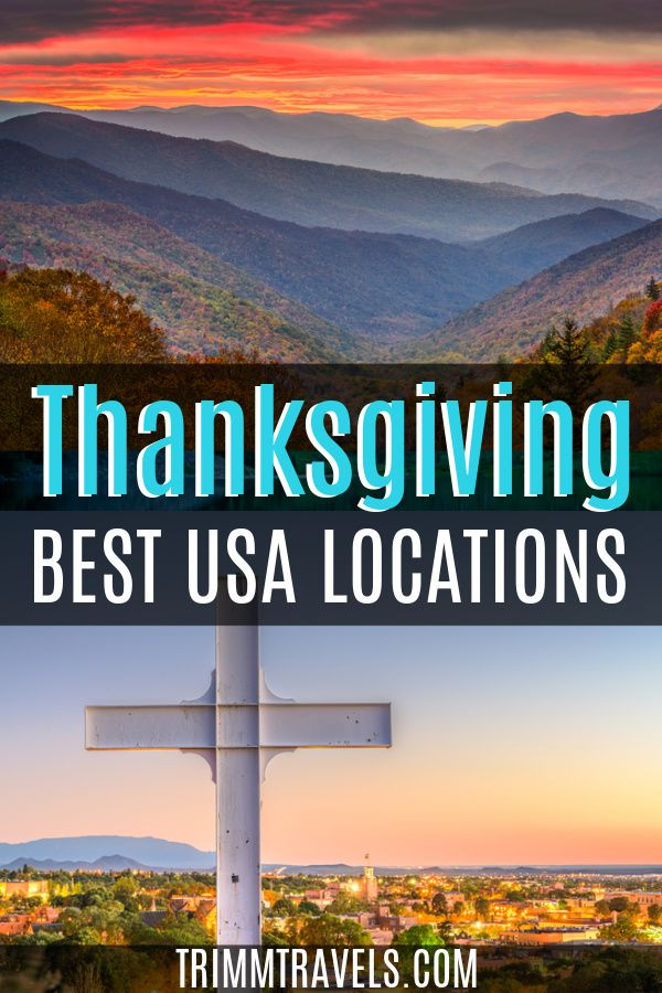 Best Places To Spend Thanksgiving In The United States Trimm Travels In 2020 Travel Usa Usa Travel Destinations North America Travel