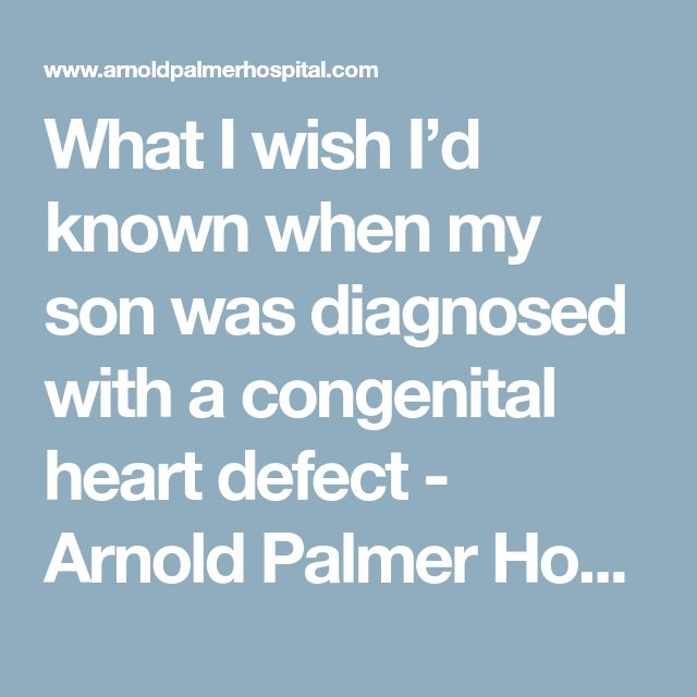 What I wish I'd known when my son was diagnosed with a congenital heart defect - Arnold Palmer Hospital for Children