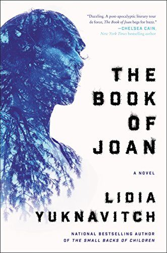 Great dystopian books that teens and adults will joy, including The Book of Joan by Lidia Yuknavitch.