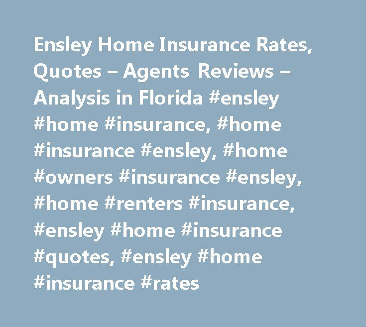 Ensley Home Insurance Rates, Quotes – Agents Reviews – Analysis in Florida #ensley #home #insurance, #home #insurance #ensley, #home #owners #insurance #ensley, #home #renters #insurance, #ensley #home #insurance #quotes, #ensley #home #insurance #rates http://coupons.nef2.com/ensley-home-insurance-rates-quotes-agents-reviews-analysis-in-florida-ensley-home-insurance-home-insurance-ensley-home-owners-insurance-ensley-home-renters-insurance-ensley-hom/  # Ensley Home Insurance Rates, Quotes…