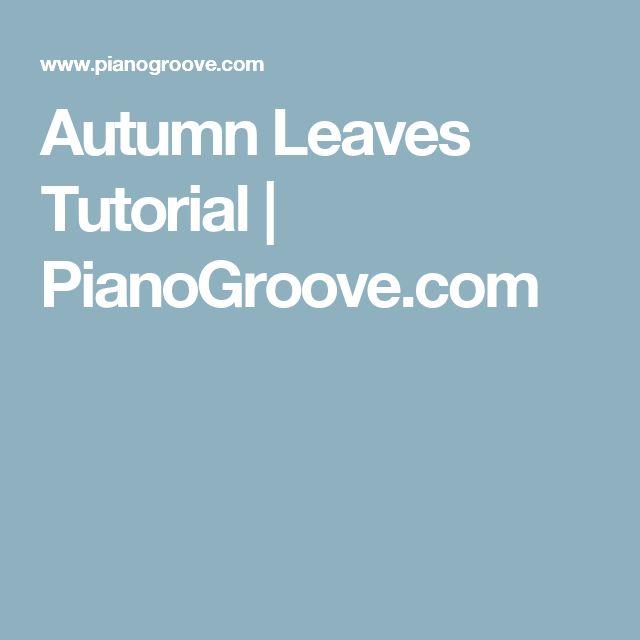Autumn Leaves Tutorial | PianoGroove.com