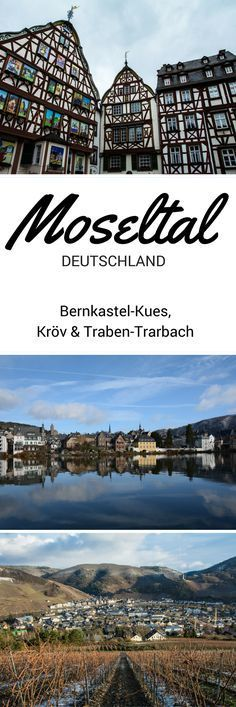 Ein Ausflug ins Moseltal in Deutschland: Bernkastel-Kues, Kröv und Traben-Trarbach