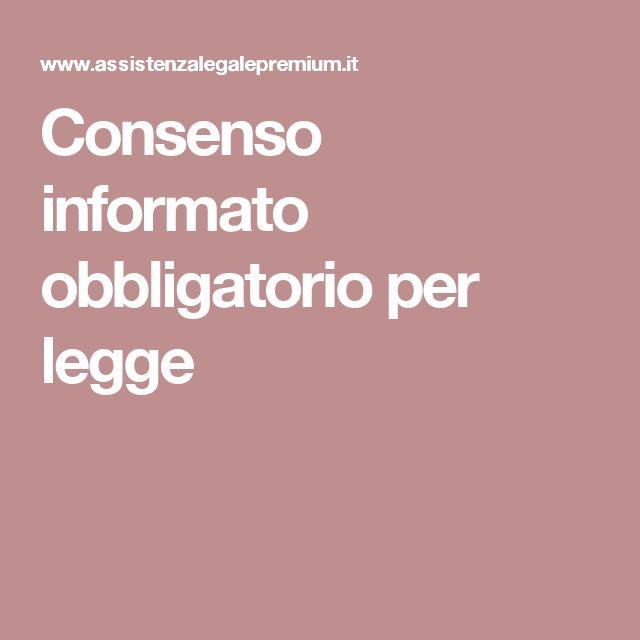 Consenso informato obbligatorio per legge