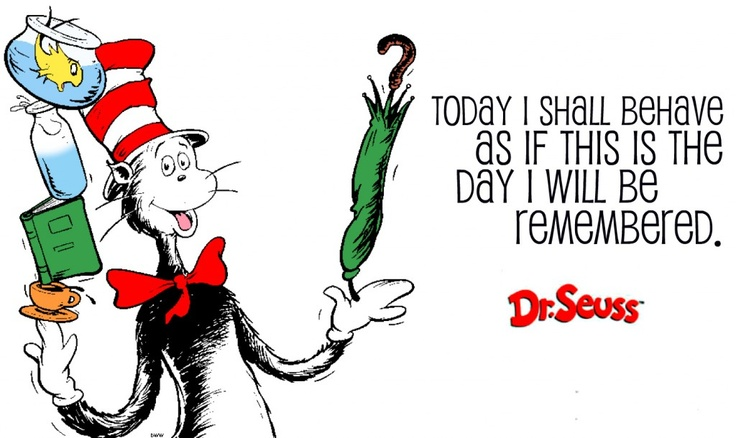 Live each day of your life as if it were historic, because it is...: Dr Seuss Quotes, Sayings Quotes, Quotes Funny, Quotes Boards, Looov Ems, Books Quotes Oth, Seuss Stuff, Dr. Seuss, Dr. Suess
