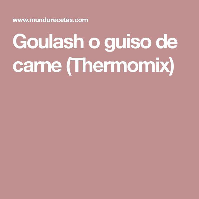 Goulash o guiso de carne (Thermomix)