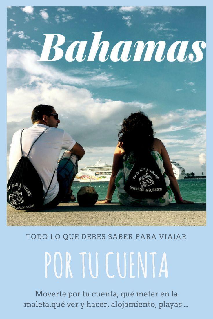 Cómo Llegar Y Moverte Por Tu Cuenta En Bahamas Es Tan Caro Como Te Suena Es Fácil Y Seguro Viajar Por Libre Por Allí Qu Bahamas Playas Paradisiacas Viajes
