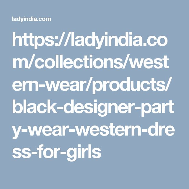 https://ladyindia.com/collections/western-wear/products/black-designer-party-wear-western-dress-for-girls