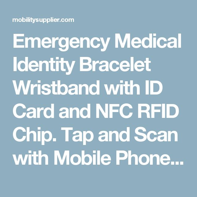 Emergency Medical Identity Bracelet Wristband with ID Card and NFC RFID Chip. Tap and Scan with Mobile Phone for Personal Information, Medication and Emergency Next of Kin Contact Details.