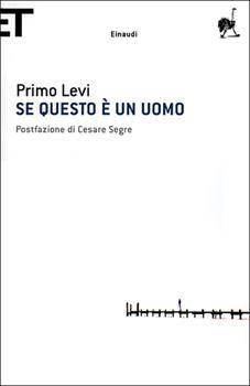 Se questo è un uomo. Primo Levi, reduce da Auschwitz, pubblicò Se questo è un uomo nel 1947.