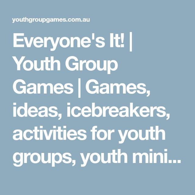 Everyone's It! | Youth Group Games | Games, ideas, icebreakers, activities for youth groups, youth ministry and churches.