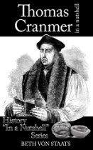Thomas Cranmer in a Nutshell