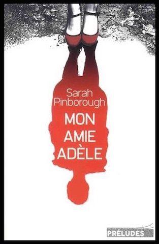 Mon amie Adèle - Sarah Pinborough - Editions Préludes