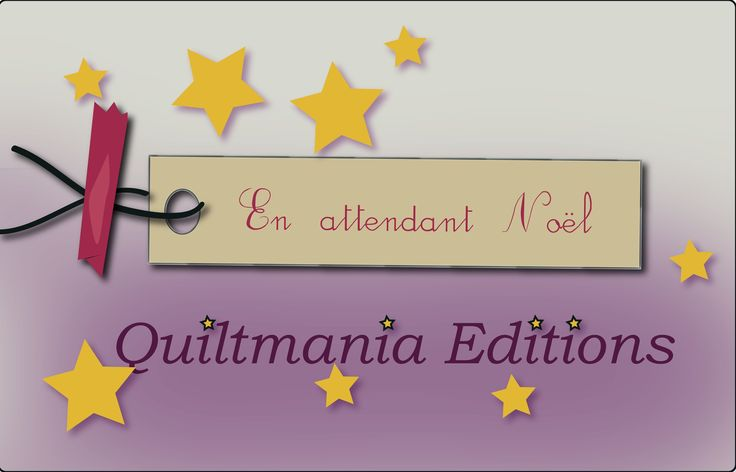 """""""En attendant Noël"""" avec Quiltmania. Jour 4"""