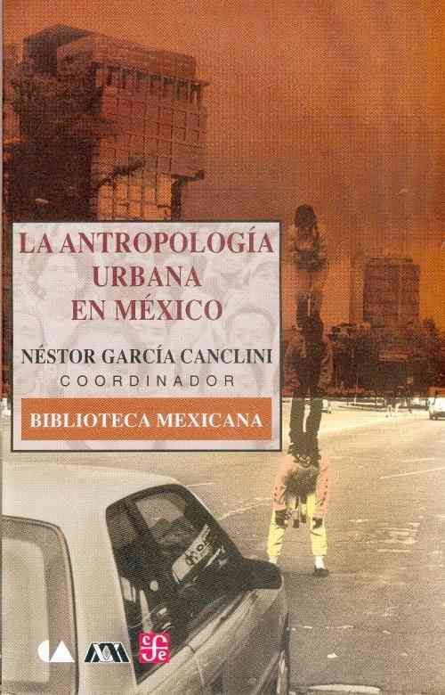 La Antropologia Urbana De Mexico - Spanish Edition