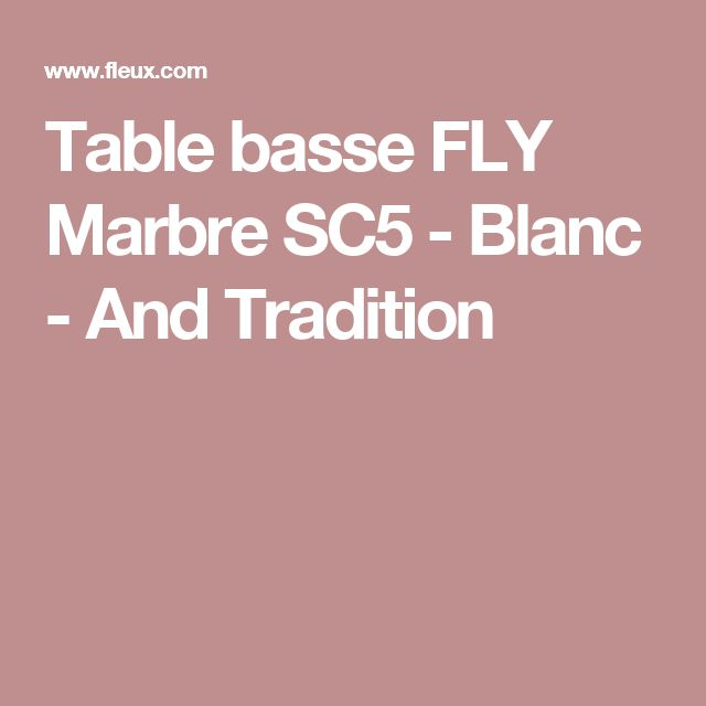 Table basse FLY Marbre SC5 - Blanc - And Tradition