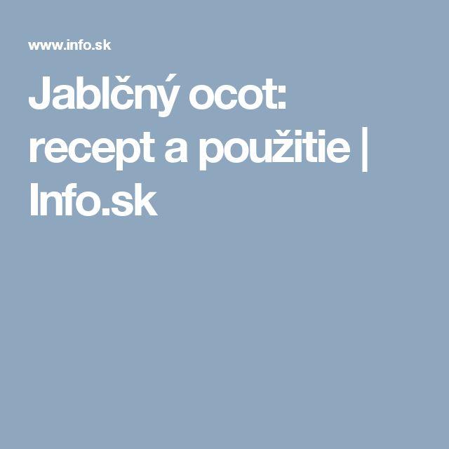 Jablčný ocot: recept a použitie   Info.sk