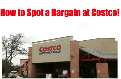 Learn how to spot a bargain at Costco!  Secret tips included!  Pin it NOW and reference it when needed!    Re-Pin this and share the knowledge!