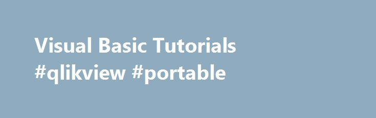 Visual Basic Tutorials #qlikview #portable http://minneapolis.remmont.com/visual-basic-tutorials-qlikview-portable/  # Visual Basic Tutorials Just as you can design custom classes you can use Visual Studio to design custom controls http://www.w3computing.com/vb2008/building-custom-windows-controls/ 38697 Hits Rating Cat: VB.NET All variables that refer to objects are called object variables http://www.w3computing.com/vb2008/objects-vs-object-variables/ 37504 Hits Rating Cat: VB.NET Classes…