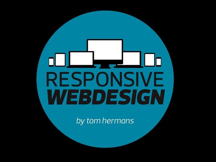 responsive-webdesign-wordcampnl-2012 by Tom Hermans via Slideshare