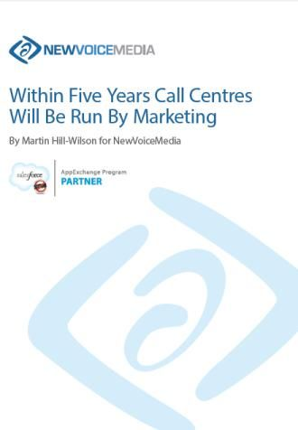 Within five years call centres will be run by marketing - CallCentre.co.uk