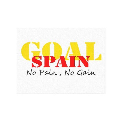 Spain Soccer Goal No Pain No Gain Canvas Print