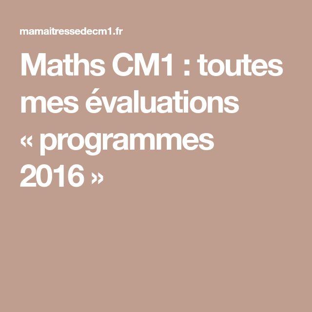 Maths CM1 : toutes mes évaluations «programmes 2016»