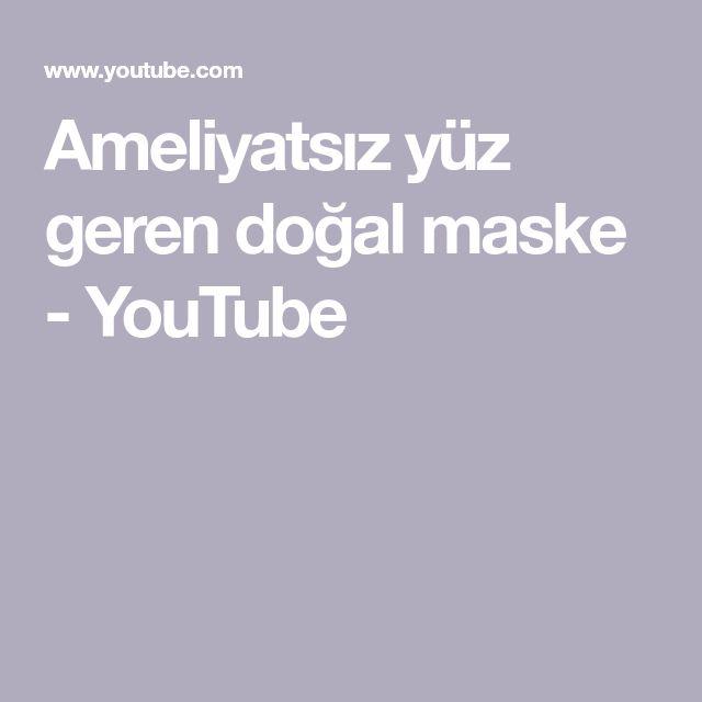 Ameliyatsız yüz geren doğal maske - YouTube