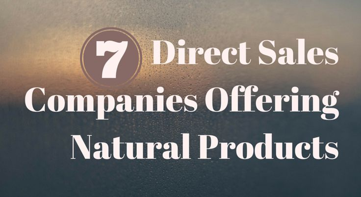7 Direct Sales Companies Offering Natural Products