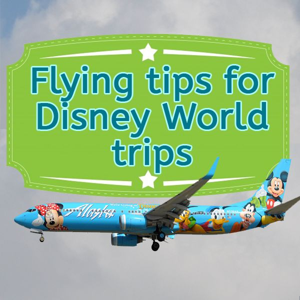 Flying tips for your Disney World trip