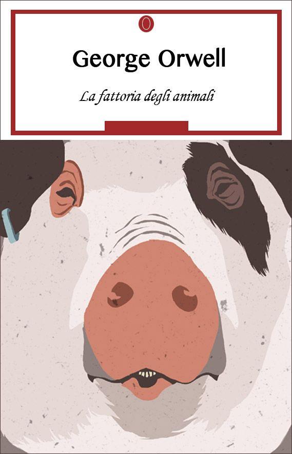 La fattoria degli animali - Nel tempo dell'inganno universale dire la verità è un atto rivoluzionario.