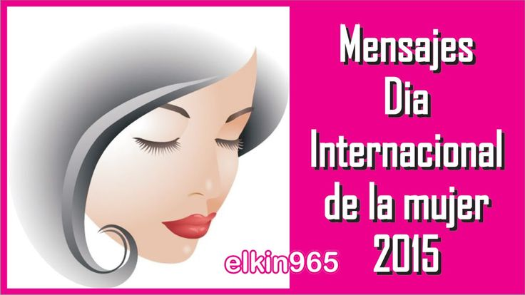 Día Internacional de la mujer 2015 - Mensajes