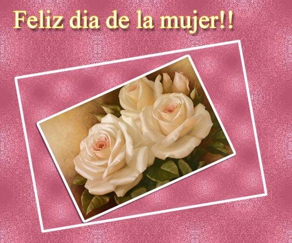 Feliz día de la mujer!! | DIA DE LA MUJER ღ˛° | Pinterest