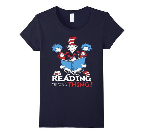 Reading is Our Thing! Women's Dr. Seuss T Shirt to Promote Literacy. Cool idea for teachers to motivate children to read......