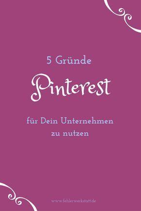 Sichtbarer werden und Vertrauen aufbauen sind 2 meiner 5 Gründe die für Pinterest sprechen