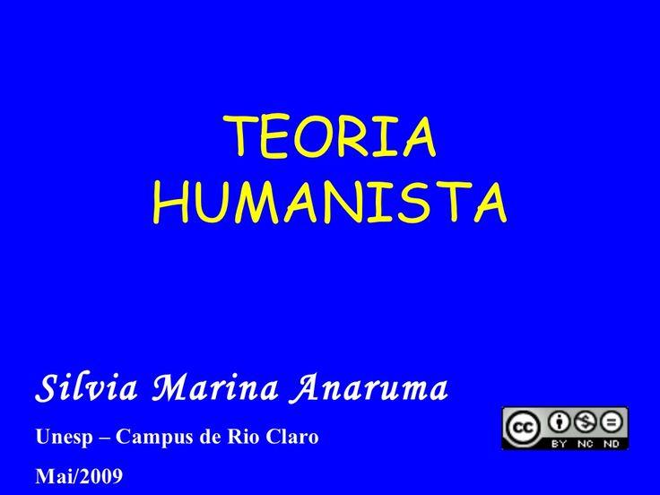 Teoria Humanista by Silvia Marina Anaruma via slideshare Teoria Humanista (Saiba o que realmente é humanizar)