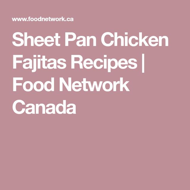 Sheet Pan Chicken Fajitas Recipes | Food Network Canada