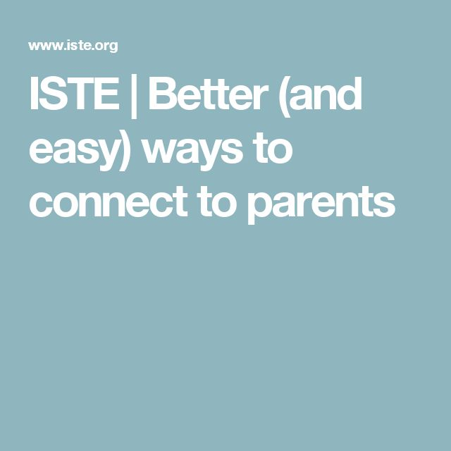 ISTE | Better (and easy) ways to connect to parents