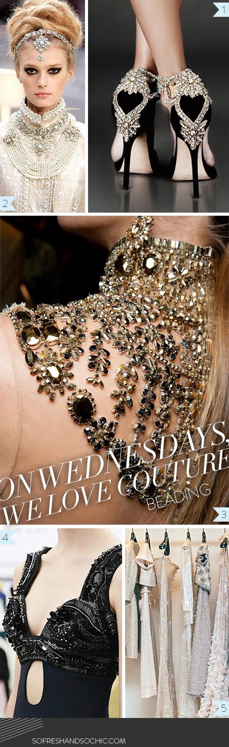 So Fresh & So Chic // On Wednesdays, We Love Couture // Beading