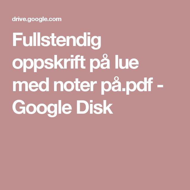 Fullstendig oppskrift på lue med noter på.pdf - Google Disk