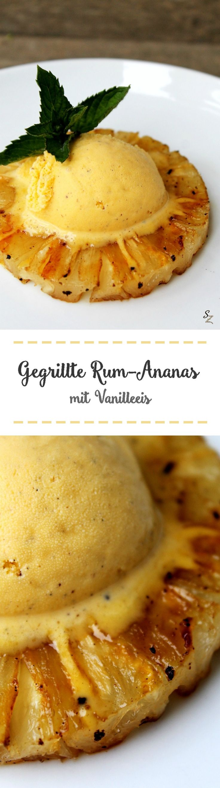 Gegrillte Rum-Ananas mit Vanilleeis / Gegrillte Früchte