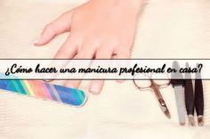 ¿Cómo hacer una #manicura profesional en casa? Una guia completa con los pasos a seguir para lograr una manicura profesional desde tu hogar. #consejos #belleza