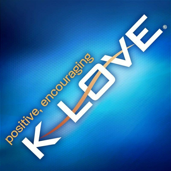Positive, Encouraging K Love! my 2nd Favorite Radio Station!  I LOVE, LOVE, LOVE THIS RADIO STATION. I LISTEN TO THIS WHENEVER I CAN. WHEREVER I CAN GET IT.