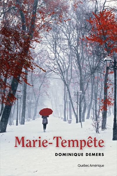 Marie-Tempête  Dominique Demers
