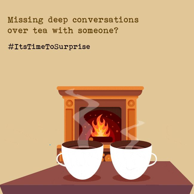It's a Sunday... use it to make someone smile with your surprise visit.  Drop in and relive the same moments with a cup of tea by the fireplace.  #fernsnpetals #surprise #surprisevisit #ItsTimeToSurprise